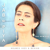 Jab Se Piya, Vol. 1 (The Remixes) by Holmes Ives