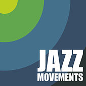 Jazz Movements by Various Artists