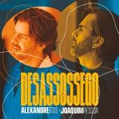 Desassossego by Alexandre Gois e Joaquim Pessoa