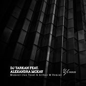 Moment (Ian Tosel & Arthur M Remix) von Dj Tarkan