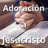 Adoración a Jesucristo de Abraham Velazquez, Alex Campos, Danilo Montero, Ingrid Rosario, Isabelle Valdez, Jacobo Ramos