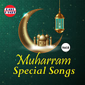 Muharram Special Songs, Vol. 8 by Various Artists