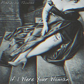 If I Were Your Woman by MaKenzie Thomas