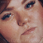 You Can't Hurry Love by MaKenzie Thomas