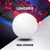 Lingerie by Bar Lounge