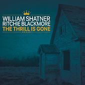 The Thrill Is Gone (feat. Ritchie Blackmore & Candice Night) de William Shatner