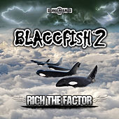 Blaccfish 2 by Rich The Factor