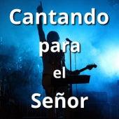 Cantando para el Señor de Abraham Velazquez, Danny Berrios, Jacobo Ramos, Persis Melo, Rocio Crooke, Rosa Karina, Tercer Cielo