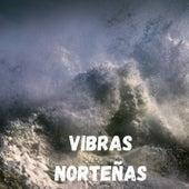 Vibras Norteñas by banda la costeña, Banda Maguey, El As De La Sierra, José Angel Ledesma El Coyote, La Bandononona Clave Nueva