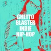 Ghetto Blaster Indie Hip-Hop de Top Rap Beats, Hip Hop Artists United, Hip Hop Club