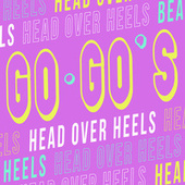 Head Over Heels by The Go-Go's