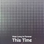 How Long Is Forever This Time by Various Artists