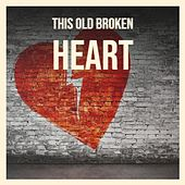 This Old Broken Heart by Various Artists