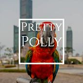 Pretty Polly by Various Artists