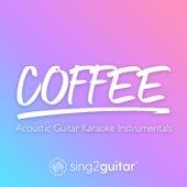 Coffee (Acoustic Guitar Karaoke Instrumentals) de Sing2Guitar