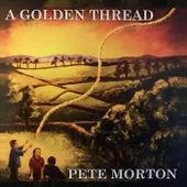 A Golden Thread by Pete Morton