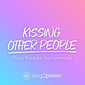 Kissing Other People (Piano Karaoke Instrumentals) by Sing2Piano (1)