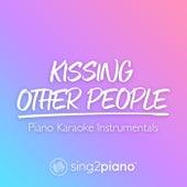 Kissing Other People (Piano Karaoke Instrumentals) de Sing2Piano (1)