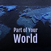 Part of Your World von Amalia Rodrigues, Trio Matamoros, The Crew Cuts, Jim Reeves, Beny More, Benny Martin, Eydie Gorme, Kathy Kirby, Fausto Papetti, Tom Jones