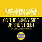 On the Sunny Side Of The Street (Live On The Ed Sullivan Show, May 6, 1956) by Nat King Cole