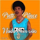 Nada é em vão de Preto Prince