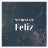 No Puedo Ser Feliz by Tito Puente, The Diamonds, Bola De Nieve, Charlie Rich, Doris Day, Abbe Lane, Trio Matamoros, Brenda Lee, Anibal Troilo, Dodie Stevens
