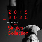 2015-2020 - Singles Collection by Yotam Avni