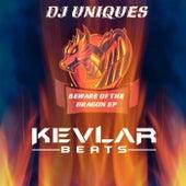 Beware Of The Dragon E.P. by DJ Uniques