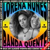 Lorena Nunes Ao Vivo Com Banda Quente (Ao Vivo) by Lorena Nunes