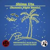 Shima Uta (Summer Night Remix) [feat. Gomi Taiko] de Shimokita Bam Bam
