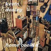 Home Cookin' by Kevin Dooley