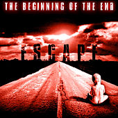 The Beginning of The End by Escape