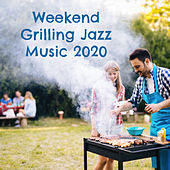 Weekend Grilling Jazz Music 2020 by Acoustic Hits