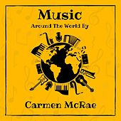 Music Around the World by Carmen Mcrae by Carmen McRae