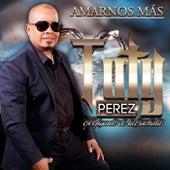 Amarnos Mas de Tuty Perez