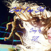 Can't Keep Still by DZ