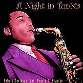 A Night in Tunisia (feat. Angelo Di Braccio) by Robert Davidson
