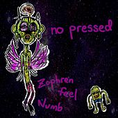 no pressed by Zophren feel Numb