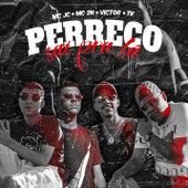 Perreco Sai Pra La (feat. MC 2N, Victor e TK) de Mc Jc