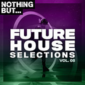 Nothing But... Future House Selections, Vol. 08 de Various Artists