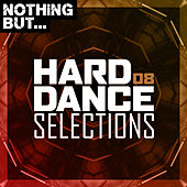 Nothing But... Hard Dance Selections, Vol. 08 de Various Artists