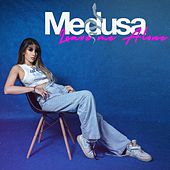 Leave Me Alone by Medusa