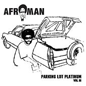 Parking Lot Platinum, Vol III von Afroman