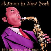 Autumn in New York (feat. Angelo Di Braccio) by Robert Davidson