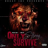 Only the Strong Survive by Muzik D-Will