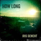 How Long von Iris Dement