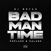 Bad Man Time by Deejay Bryan