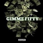 Gimme Fifty (feat. Killa F & G5yve) by Finatticz