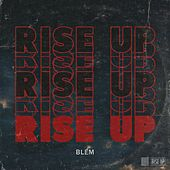 Rise Up by Blem