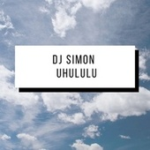 Uhululu by DJ Simon